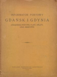 Informator portowy Gdańsk i Gdynia : (urządzenia portowe, plany, opłaty, linje okrętowe)