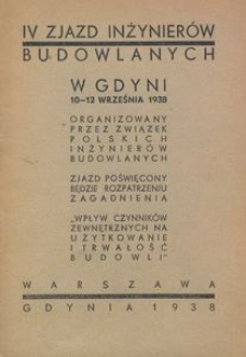 IV Zjazd Inżynierów Budowlanych w Gdyni, 10-12 września 1938 : organizowany przez Związek Polskich Inzynierów Budowlanych