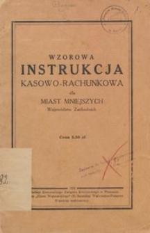 Wzorowa Instrukcja Kasowo-Rachunkowa dla miast mniejszych Województw Zachodnich