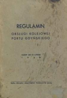 Regulamin obsługi kolejowej portu Gdynia : ważny od 15 lutego 1939