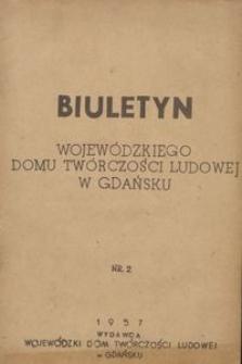 Biuletyn / Wojewódzki Dom Twórczości Ludowej w Gdańsku, 1957, nr 2
