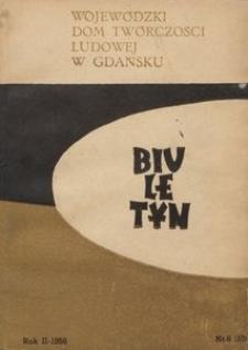 Biuletyn / Wojewódzki Dom Twórczości Ludowej w Gdańsku, 1958, nr 6