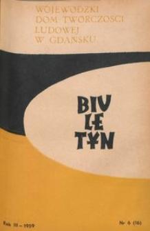Biuletyn / Wojewódzki Dom Twórczości Ludowej w Gdańsku, 1959, nr 6