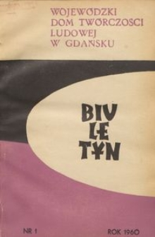 Biuletyn / Wojewódzki Dom Twórczości Ludowej w Gdańsku, 1960, nr 1