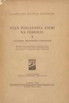 Stan posiadania ziemi na Pomorzu : T. 2 : Zagadnienia geograficzne i gospodarcze : protokół obrad oraz referaty naukowe, wygłoszone na IV Naukowym Zjeździe Pomorzoznawczym, odbytym dnia 1 i 2 listopada 1934 r. w Krakowie