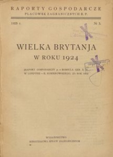 Wielka Brytanja w roku 1924 : (raport gospodarczy Konsula Gen. R.P. w Londynie - K. Komierowskiego, za rok 1924)