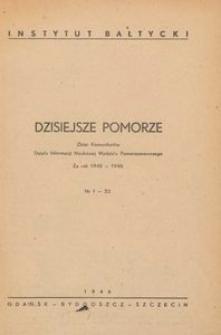 Dzisiejsze Pomorze : zbiór komunikatów Działu Informacji Naukowej Wydziału Pomorzoznawczego za rok 1945-1946 : Nr 1-33