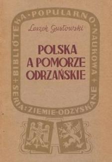 Polska a Pomorze Odrzańskie : zarys historyczny