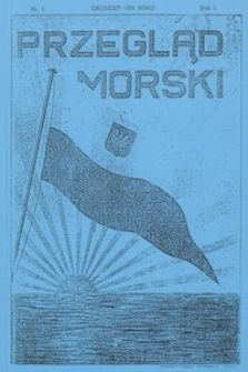 Przegląd Morski : miesięcznik Marynarki Wojennej, 1928, nr 1