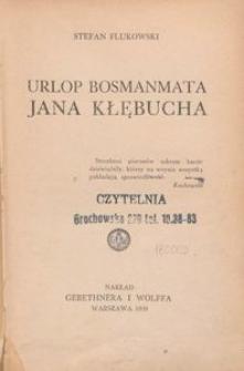 Urlop bosmanmata Jana Kłębucha