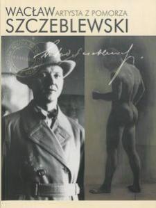 Wacław Szczeblewski. Artysta z Pomorza