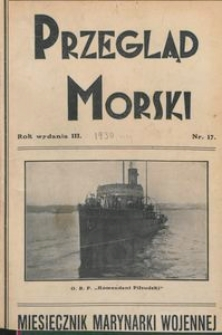 Przegląd Morski : miesięcznik Marynarki Wojennej, 1930, nr 17