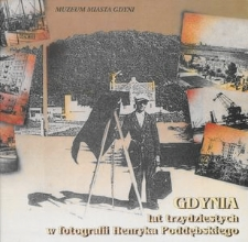 Gdynia lat trzydziestych w fotografii Henryka Poddębskiego