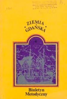 Ziemia Gdańska Biuletyn Metodyczny, 1980, nr 130