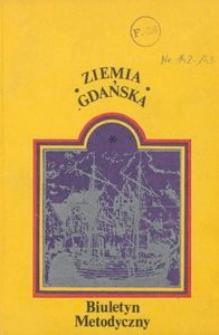 Ziemia Gdańska Biuletyn Metodyczny, 1984, nr 142-143