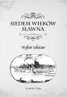 Siedem wieków Sławna : wybór tekstów