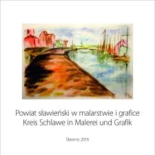Powiat sławieński w malarstwie i grafice Kreis Schlawe in Malerei und Grafik