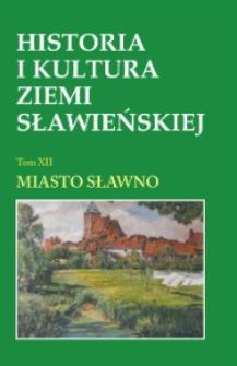 Historia i kultura Ziemi Sławieńskiej. T. 12, Miasto Sławno