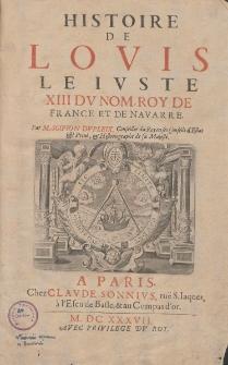 Histoire de Louis le Juste XIII du nom, roy de France et de Navarre