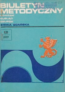 Biuletyn Metodyczny Ziemia Gdańska /Wojewódzki Ośrodek Kultury , 1977, nr 121