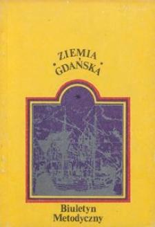 Ziemia Gdańska Biuletyn Metodyczny, 1988, nr 151-152