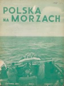 Polska na Morzach = Poland on the Seas : organ poświęcony zagadnieniom morskim i kolonjalnym : Polish monthly, 1941, nr 1