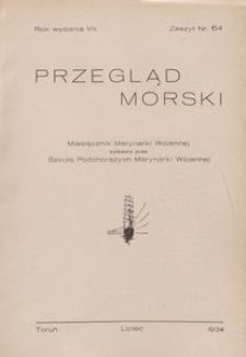 Przegląd Morski : miesięcznik Marynarki Wojennej, 1934, nr 64