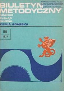 Biuletyn Metodyczny Ziemia Gdańska /Wojewódzki Ośrodek Kultury , 1977, nr 118