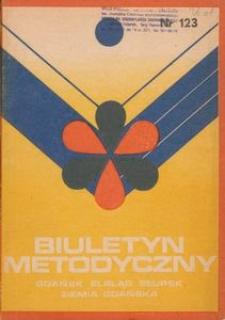 Biuletyn Metodyczny Ziemia Gdańska / Wojewódzki Ośrodek Kultury, 1978, nr 123