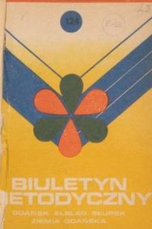 Biuletyn Metodyczny Ziemia Gdańska / Wojewódzki Ośrodek Kultury, 1978, nr 124
