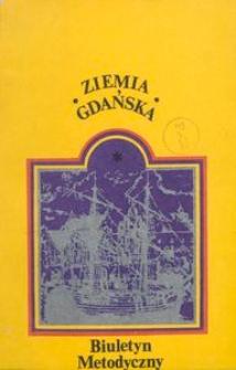 Ziemia Gdańska Biuletyn Metodyczny, 1980, nr 131