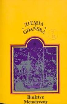 Ziemia Gdańska Biuletyn Metodyczny, 1980, nr 132