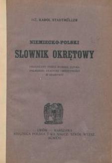 Niemiecko-polski słownik okrętowy : przejrzany przez komisję języka polskiego Akademii Umiejętności w Krakowie