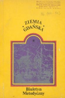 Ziemia Gdańska Biuletyn Metodyczny, 1985, nr 144-145