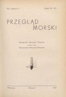 Przegląd Morski : miesięcznik Marynarki Wojennej, 1937, nr 102