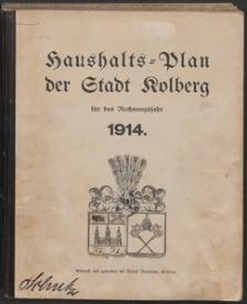 Haushalts-Plan der Stadt Kolberg für das Rechnungsjahr 1914