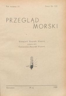 Przegląd Morski : miesięcznik Marynarki Wojennej, 1939, nr 122