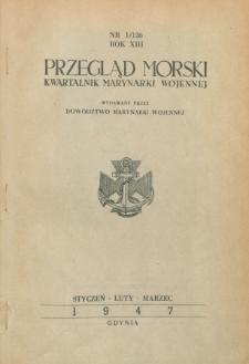 Przegląd Morski : kwartalnik Marynarki Wojennej, 1947, nr 1/126