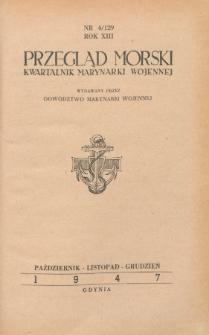 Przegląd Morski : kwartalnik Marynarki Wojennej, 1947, nr 4/129
