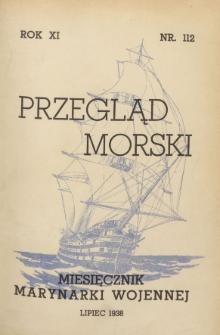 Przegląd Morski : miesięcznik Marynarki Wojennej, 1938, nr 112