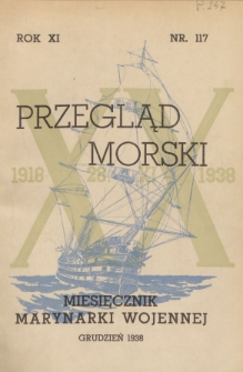 Przegląd Morski : miesięcznik Marynarki Wojennej, 1938, nr 117