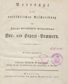 Beiträge zu der ausführlichen Beschreibung des Königl. Preußischen Herzogthums Vor- und Hinter-Pommern