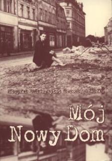 Mój Nowy Dom : wspomnienia słupskich osadników