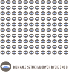 Biennale Sztuki Młodych Rybie Oko 9