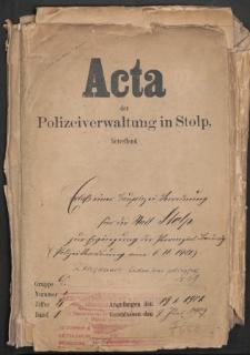 Baupolizei - Verordnung für die Stadt Stolp zur Ergänzung der Provinzial Bauordnung vom 6.06.1901