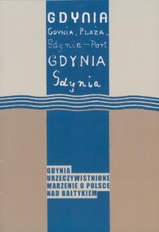 Gdynia : urzeczywistnione marzenie o Polsce nad Bałtykiem