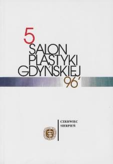 5 Salon Plastyki Gdyńskiej : czerwiec-sierpień 1996