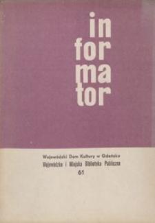Informator / Wojewódzki Dom Kultury w Gdańsku 1967, nr 61