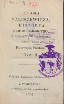 Adama Naruszewicza, historya narodu polskiego, od początku Chrzescianstwa. T. 2, Panowanie Piastów