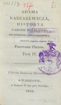 Adama Naruszewicza, historya narodu polskiego, od początku Chrzescianstwa. T. 4, Panowanie Piastów